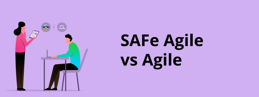 Differences Between SAFe Agile Vs Agile
