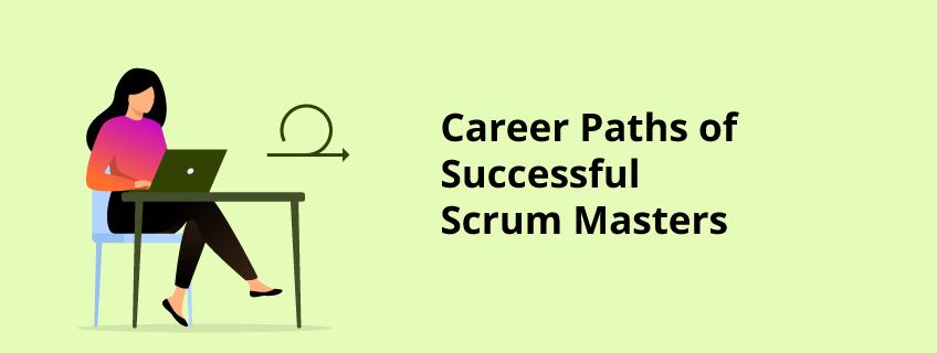 Best Career Paths of Successful Scrum Masters in 2021