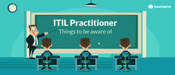 ITIL Practitioner – Things To Be Aware Of