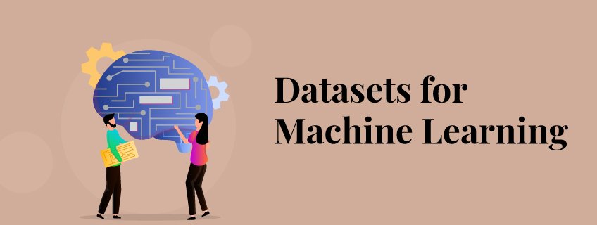 How to get datasets for Machine Learning?