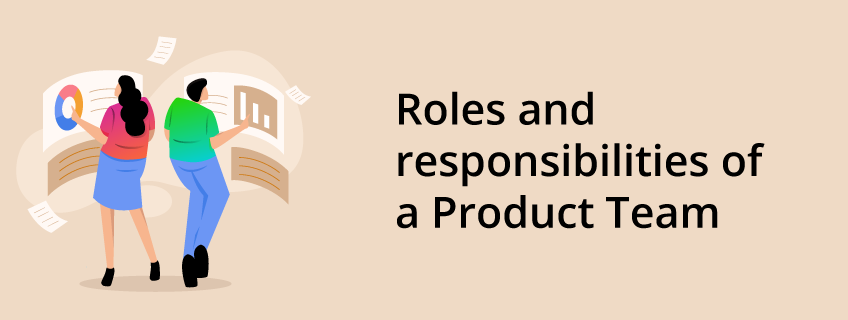 Roles and Responsibilities of a Product Team