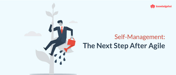 Self-Management: The Next Step After Agile