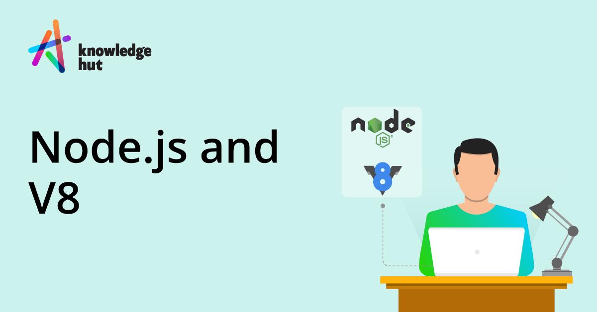 Understanding The Relationship Between Node.js and V8