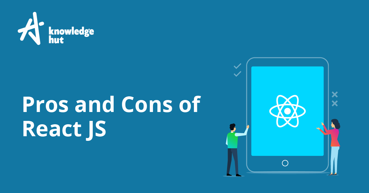 What are the Pros and Cons of React