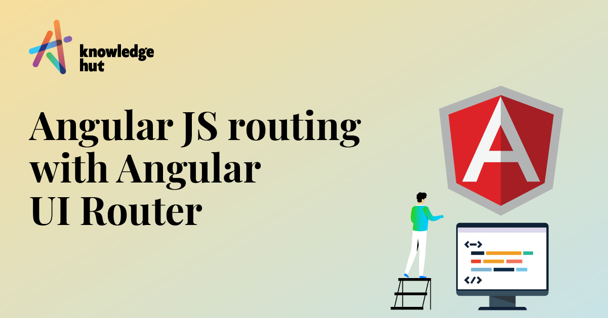 Easier Angular JS Routing With Angular UI Router