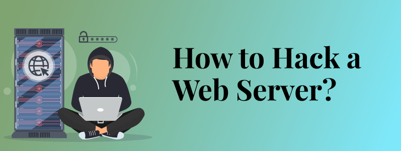 How to Hack a Web Server?