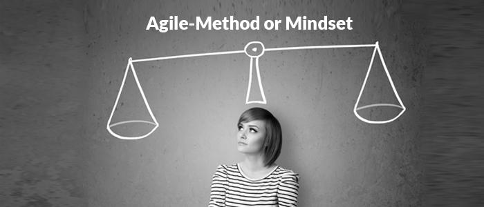 Agile- Method or Mindset