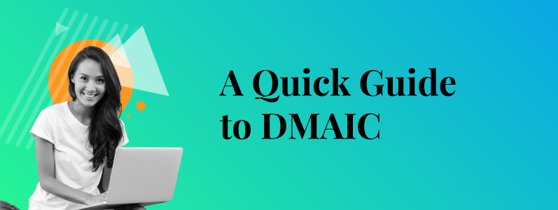 The DMAIC Methodology in Six Sigma