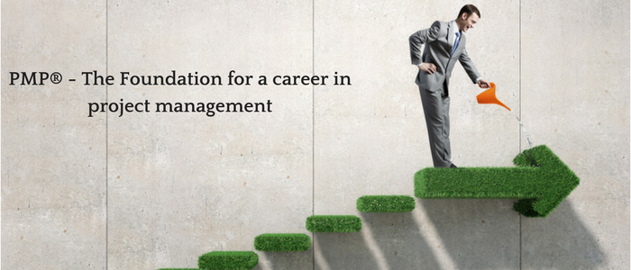 PMP® - The Foundation for a Career in Project Management