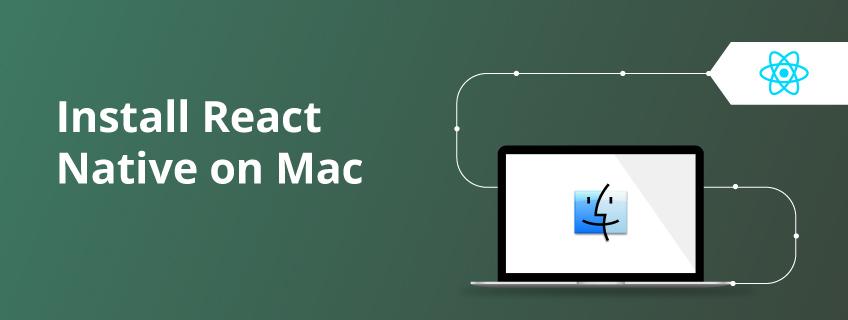 How To Install and Setup React Native on Mac