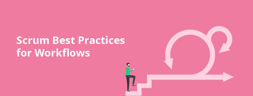 Top 21 Scrum Best Practices for Efficient Agile Workflow