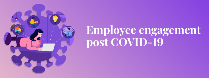 How to re-engage your employees post COVID-19