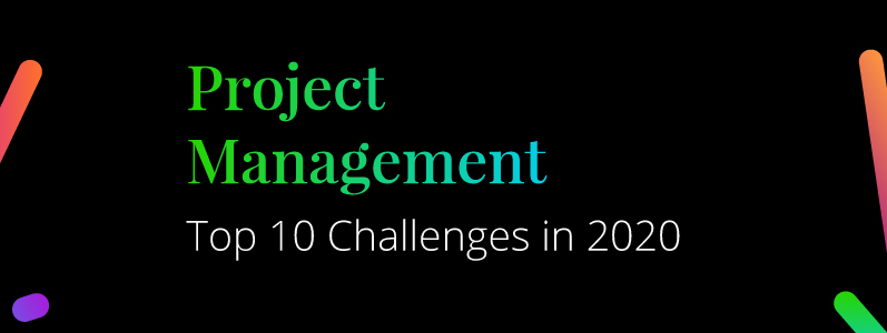10 Project Management Challenges in 2020