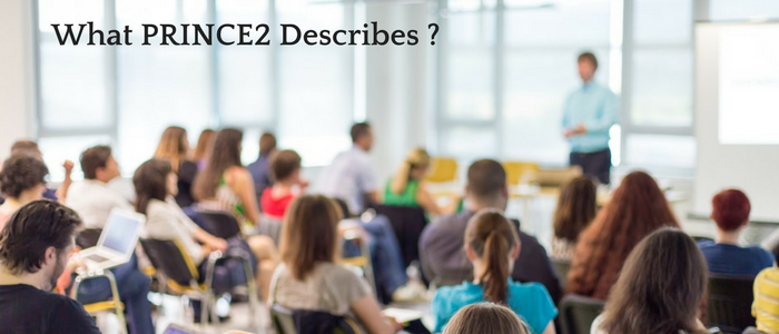 What PRINCE2 Does and Does Not Describe