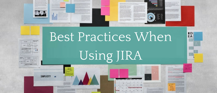 Best Practices When Using JIRA