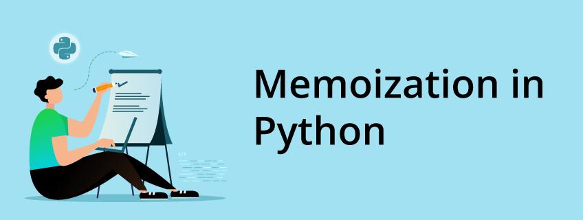 What Is Memoization in Python