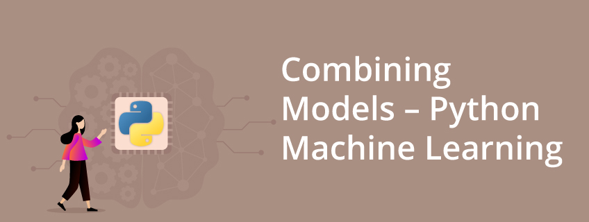 Combining Models – Python Machine Learning