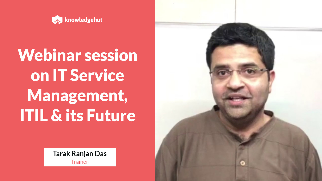 Webinar Session on IT Service Management, ITIL & its Future. | KnowledgeHut