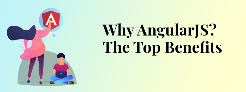 AngularJS: Top Use Cases and Reasons to Opt for This Tool