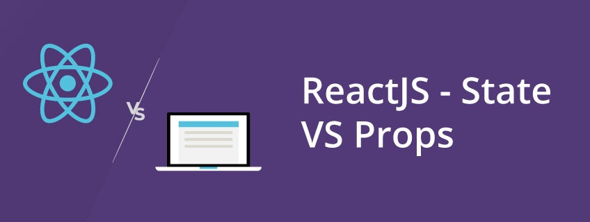 Difference between State and props in ReactJs