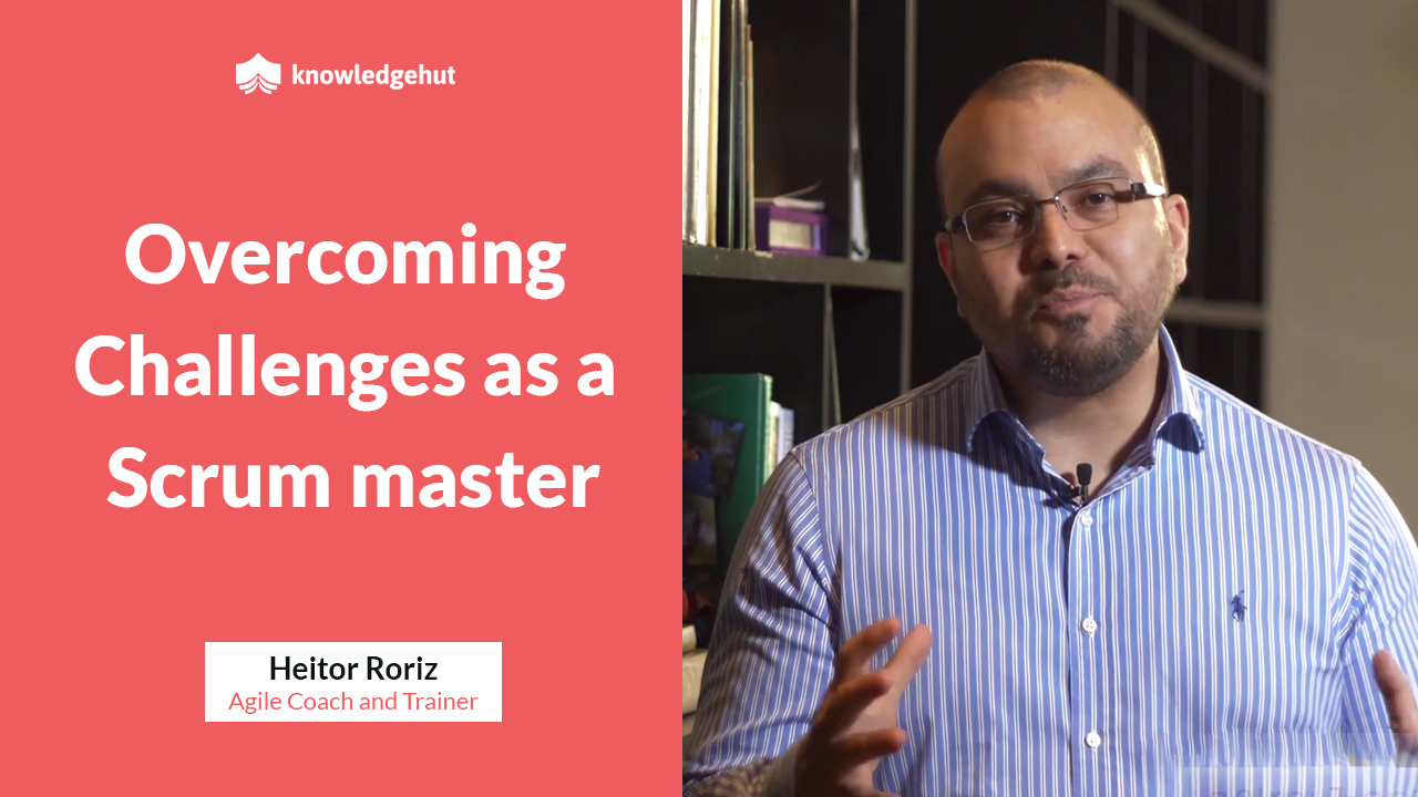 Overcoming Challenges as a Scrum Master | #KnowledgeHutMentoring