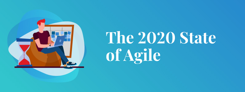 Key Insights from the 2020 State of Agile Report