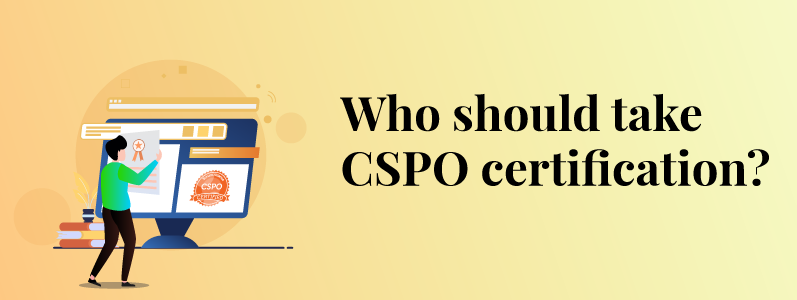 Who Should Get CSPO® Certified?