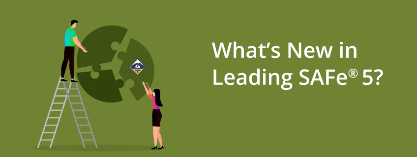 What's New in Leading SAFe® 5.0