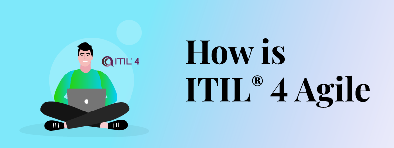 ITSM Gets Agile With ITIL® V4