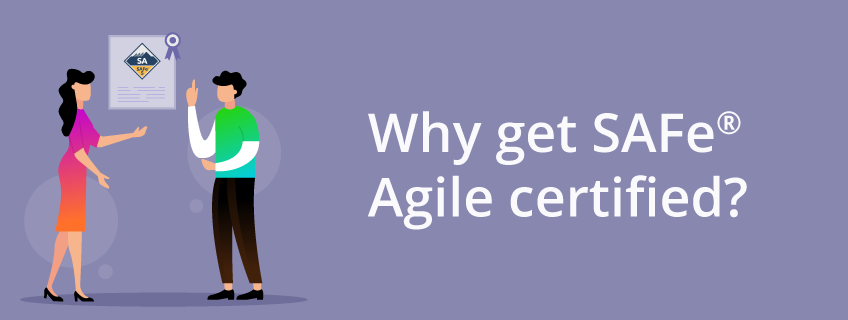 Why you should consider a SAFe® Agile certification