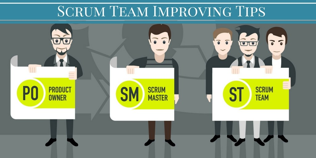 4 Tips To Improve Your Scrum Team