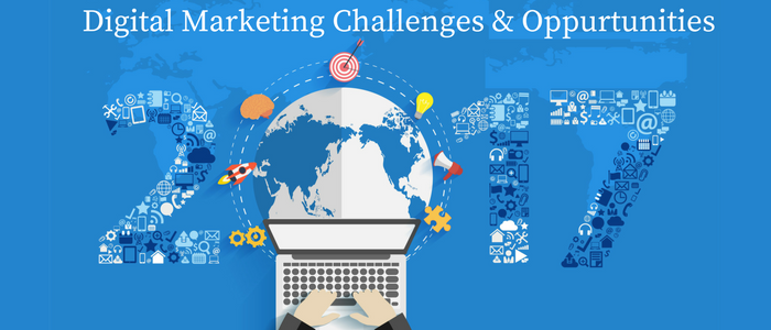 Top Opportunities, Challenges for Digital Marketing in 2017