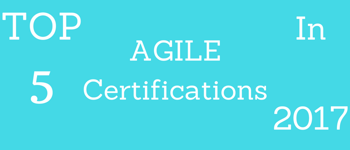 Top 5 Agile Certifications in 2017