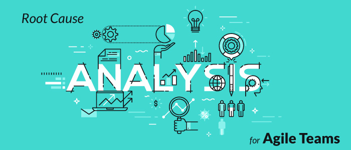 The 5 Whys Approach To Root Cause Analysis In Agile Teams