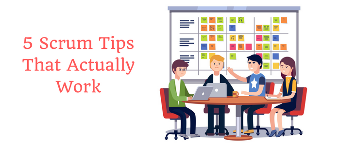 5 Scrum Tips That Actually Work