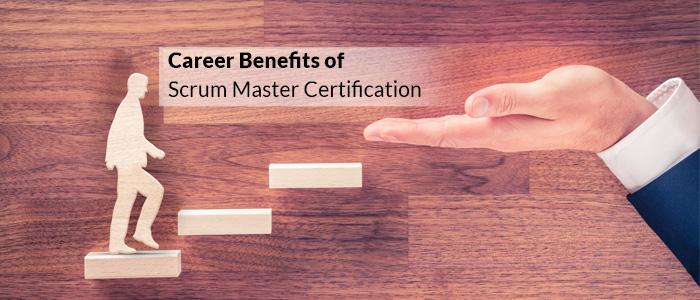 Career Benefits of Scrum Master Certification