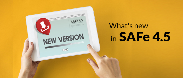 What's New In SAFe® 4.5