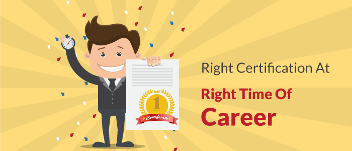 Right Certification at Right Time of the Career