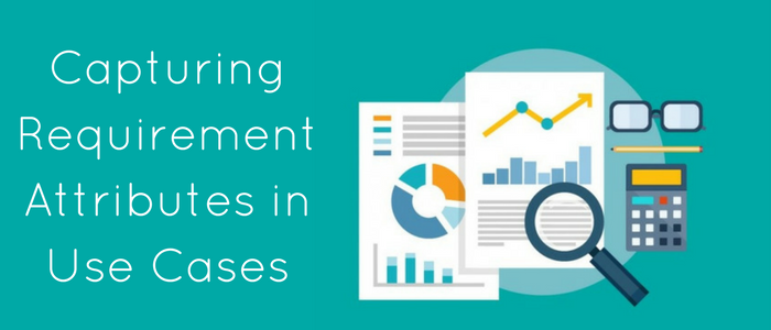 Capturing Requirement Attributes In Use Cases