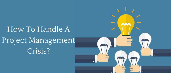 How To Handle a Project Management Crisis?
