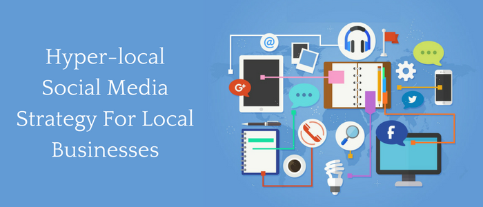 Hyperlocal Social Media Strategy For Local Businesses