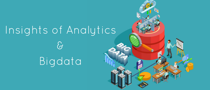 Insights Of Analytics And Big Data