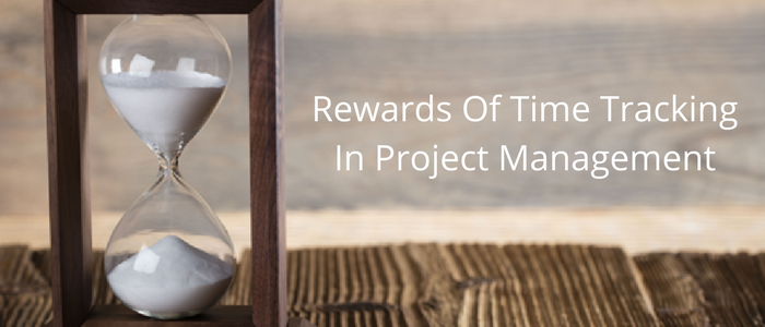 Rewards Of Time Tracking In Project Management