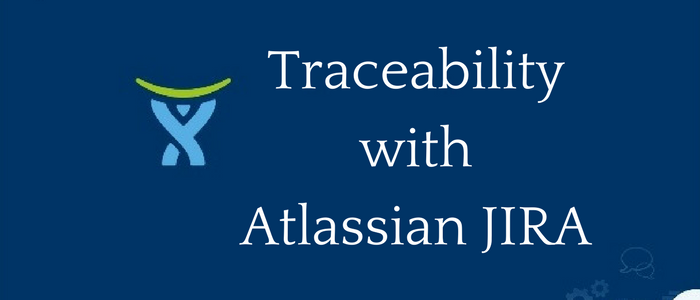 Types of Traceability Achieved With Atlassian JIRA